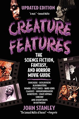 Creature Features: The Science Fiction, Fantasy, and Horror Movie Guide Cover Image