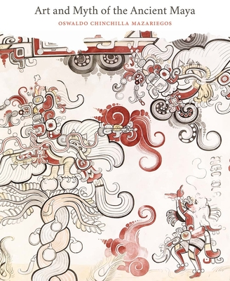 Art and Myth of the Ancient Maya Cover Image