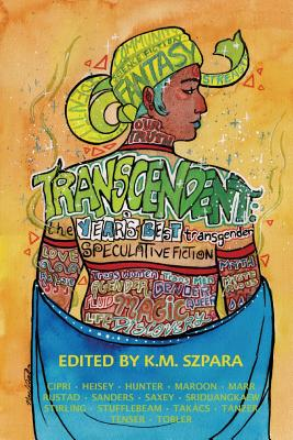 Transcendent: The Year's Best Transgender Speculative Fiction Cover Image