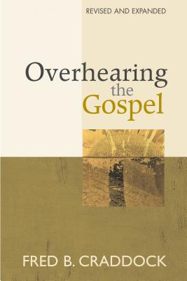 Overhearing the Gospel: Revised and Expanded Edition Cover Image