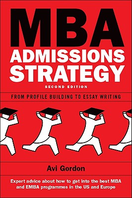 MBA Admissions Strategy: From Profile Building to Essay Writing Cover Image