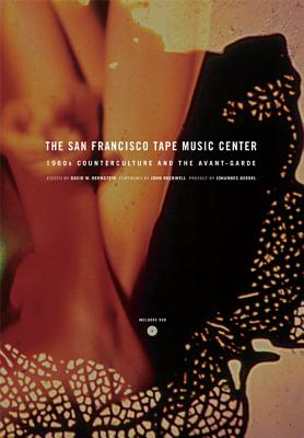 The San Francisco Tape Music Center: 1960s Counterculture and the Avant-Garde Cover Image
