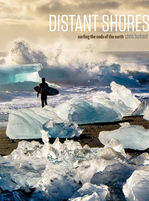 Distant Shores: Surfing the Ends of the Earth Cover Image