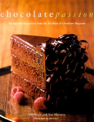 Chocolate Passion: Recipes and Inspiration from the Kitchens of Chocolatier Magazine Cover Image