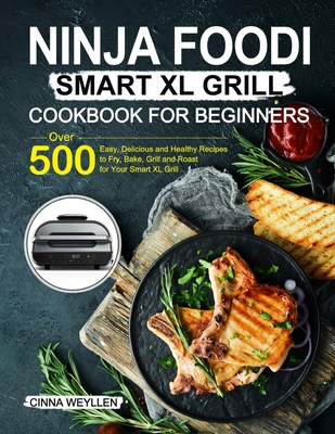 Ninja Foodi Smart XL Grill Cookbook for Beginners Cover Image