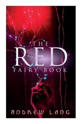 The Red Fairy Book: The Classic Tales of Magic & Fantasy Cover Image
