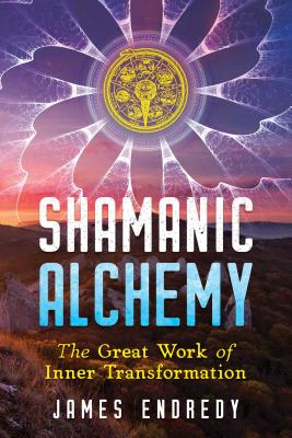 Shamanic Alchemy: The Great Work of Inner Transformation Cover Image