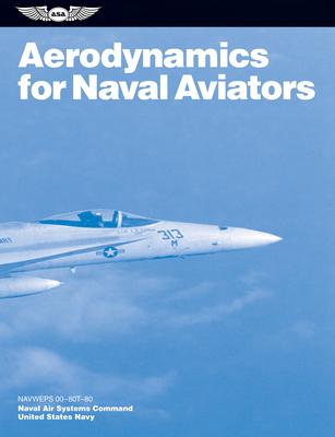Aerodynamics for Naval Aviators: Navweps 00-80t-80 (FAA Handbooks) Cover Image