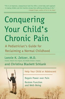 Conquering Your Child's Chronic Pain: A Pediatrician's Guide for Reclaiming a Normal Childhood Cover Image