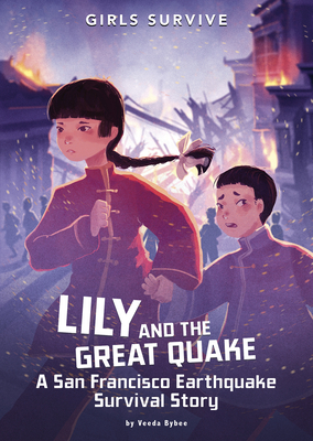 Lily and the Great Quake: A San Francisco Earthquake Survival Story Cover Image