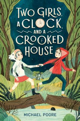 Two Girls, a Clock, and a Crooked House Cover Image