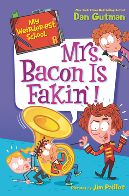 My Weirder-est School #6: Mrs. Bacon Is Fakin'! Cover Image