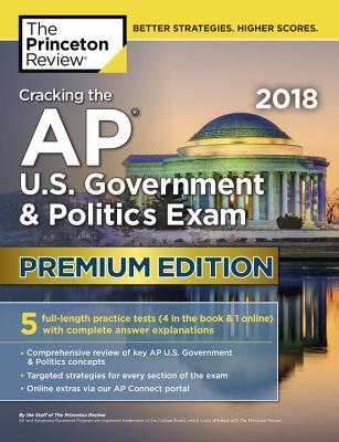 Cracking the AP U S  Government & Politics Exam 2018, Premium