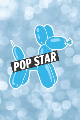 Pop Star: A cute, glittering notebook for balloon twisters and artists Cover Image