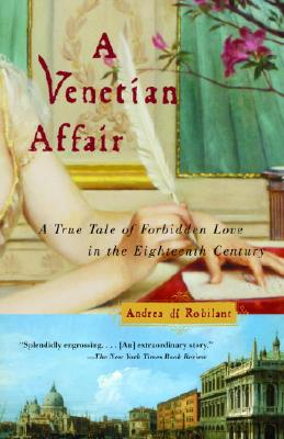A Venetian Affair: A True Tale of Forbidden Love in the 18th Century Cover Image