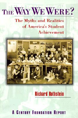 The Way We Were?: The Myths and Realities of America's Student Achievement Cover Image