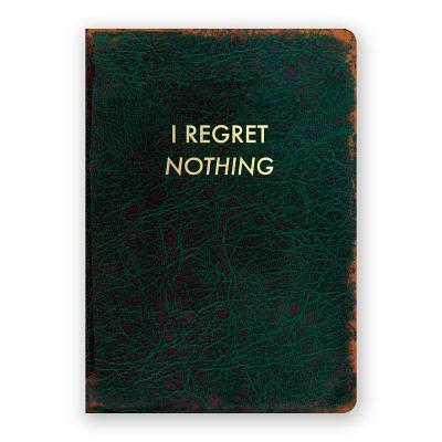 I Regret Nothing Journal Cover Image