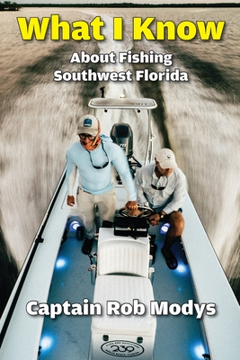 What I Know About Fishing Southwest Florida Cover Image