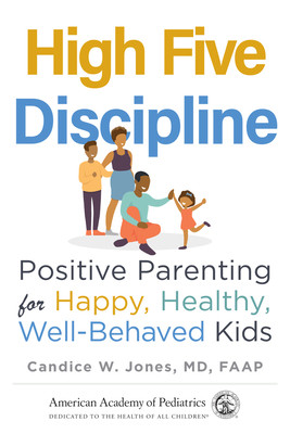 High Five Discipline: Positive Parenting for Happy, Healthy, Well-Behaved Kids Cover Image