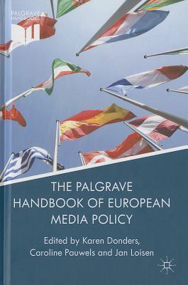The Palgrave Handbook of European Media Policy (Palgrave Handbooks) Cover Image