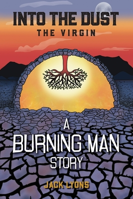 Into the Dust: The Virgin: A Burning Man Story Cover Image