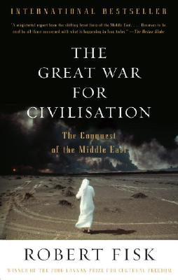 The Great War for Civilisation: The Conquest of the Middle East Cover Image
