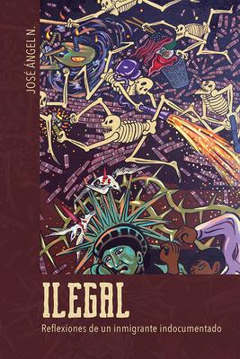 Ilegal: Reflexiones de un inmigrante indocumentado (Latinos in Chicago and Midwest) Cover Image