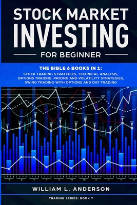 Stock Market Investing for Beginner: The Bible 6 books in 1: Stock Trading Strategies, Technical Analysis, Options Trading, Pricing and Volatility Str Cover Image