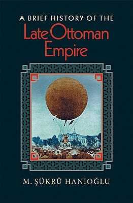 A Brief History of the Late Ottoman Empire Cover Image
