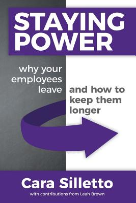 Staying Power: Why Your Employees Leave and How to Keep Them Longer Cover Image