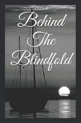 Behind The Blindfold: Impending fact exposed by purely fictional revelation... Cover Image