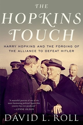 The Hopkins Touch: Harry Hopkins and the Forging of the Alliance to Defeat Hitler Cover Image