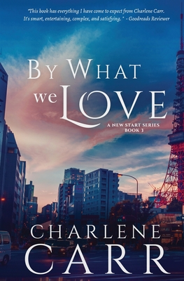 By What We Love (New Start #3) Cover Image