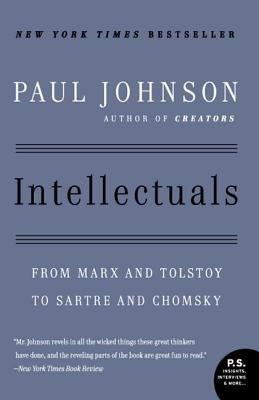 Intellectuals: From Marx and Tolstoy to Sartre and Chomsky Cover Image
