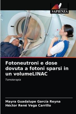 Fotoneutroni e dose dovuta a fotoni sparsi in un volumeLINAC Cover Image