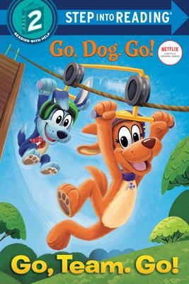 Go, Team. Go! (Netflix: Go, Dog. Go!) (Step into Reading) Cover Image