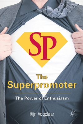 The Superpromoter: The Power of Enthusiasm Cover Image