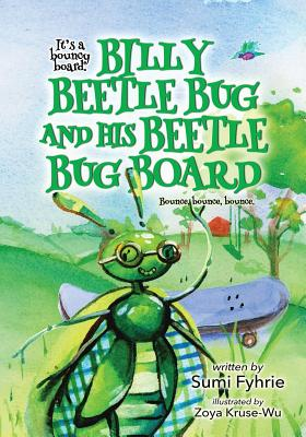 Billy Beetle Bug and His Beetle Bug Board: Bound, Bounce, Bounce (Reading #1) Cover Image