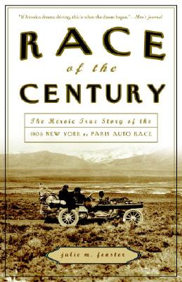Race of the Century: The Heroic True Story of the 1908 New York to Paris Auto Race Cover Image