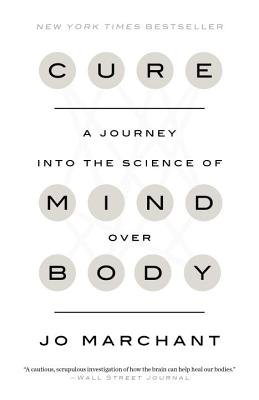 Cure: A Journey into the Science of Mind Over Body Cover Image