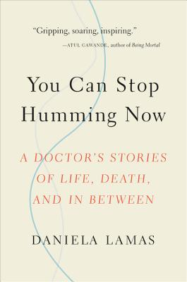 You Can Stop Humming Now: A Doctor's Stories of Life, Death, and in Between image_path