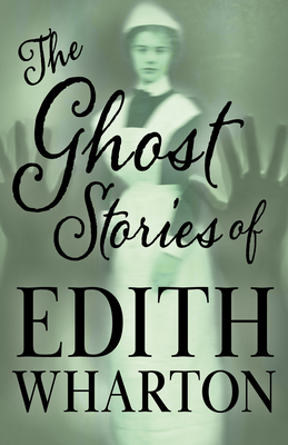 The Ghost Stories of Edith Wharton (Fantasy and Horror Classics) Cover Image