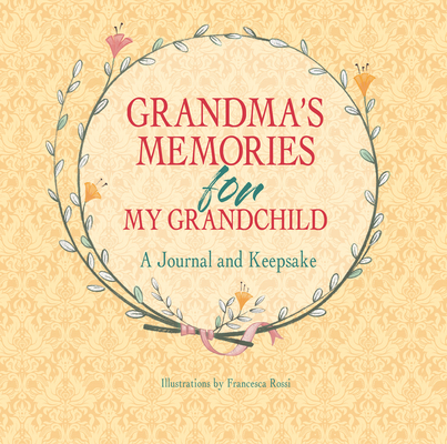 Grandma's Memories for My Grandchild: A Journal and Keepsake Cover Image