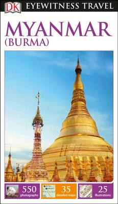 DK Eyewitness Myanmar (Burma) (Travel Guide) Cover Image