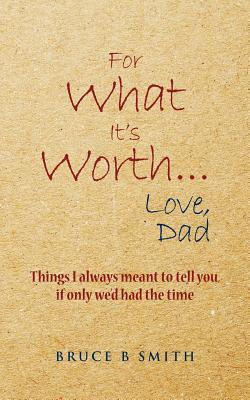 For What It's Worth... Love, Dad Cover