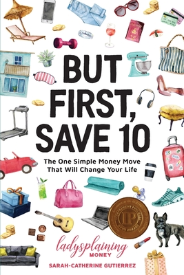But First, Save 10: The One Simple Money Move That Will Change Your Life Cover Image