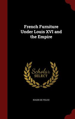 French Furniture Under Louis XVI and the Empire Cover Image