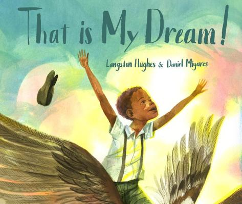 That Is My Dream!: A Picture Book of Langston Hughes's