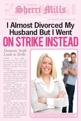 I Almost Divorced My Husband, But I Went on Strike Instead Cover