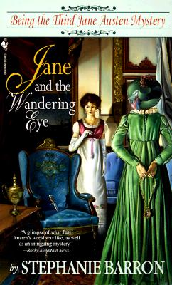 Jane and the Wandering Eye: Being the Third Jane Austen Mystery Cover Image